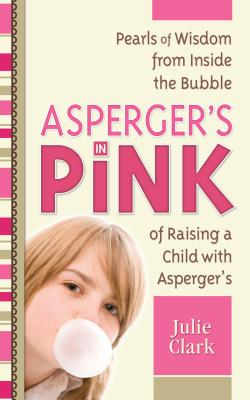 Asperger's in Pink By Clark, Julie